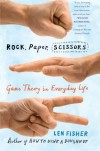 Rock, Paper, Scissors: Game Theory in Everyday Life - Len Fisher