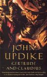 Gertrude And Claudius - John Updike