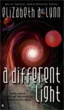 A Different Light - Elizabeth A. Lynn