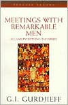 Meetings with Remarkable Men - G. I. Gurdjieff,  Georges Ivanovitch Gurdjieff