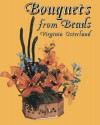 Bouquets from Beads - Virginia Osterland