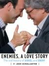 Enemies, A Love Story - Josh Schollmeyer