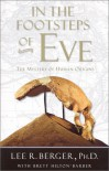 In the Footsteps of Eve : The Mystery of Human Origins (Adventure Press) - Lee Berger;Brett Hilton Barber