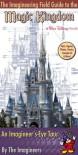The Imagineering Field Guide to Magic Kingdom at Walt Disney World - Alex  Wright, Walt Disney Company, Imagineers, Imagineers,