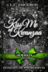 Kiss Me At Kwanzaa - L.L. Bucknor