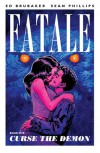 Fatale, Vol. 5: Curse the Demon - Ed Brubaker, Sean Phillips