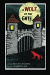 A Wolf at the Gate - Mark Van Steenwyk, Joel Hedstrom