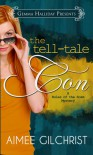 The Tell-Tale Con - Aimee Gilchrist