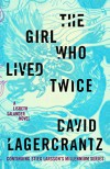The Girl Who Lived Twice (Millennium #6) - Stieg Larsson, David Lagercrantz, George Goulding