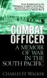 Combat Officer: A Memoir of War in the South Pacific - Charles Walker