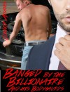 Banged by the Billionaire (and his Bodyguards) (The Billionaire's Blue-Collar Collection, #1) - Connor Adams