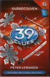 Svärdtjuven (39 Clues, #3) - Peter Lerangis, Olle Sahlin, Monica Sahlin