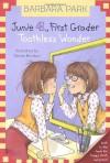 Junie B., First Grader: Toothless Wonder (Junie B. Jones, No. 20) - Barbara Park