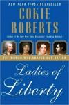 Ladies of Liberty - Cokie Roberts