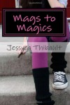 Mags to Magics - Jessyca Thibault