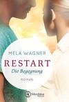 Restart - Die Begegnung - Mela Wagner