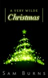 A Very Wilde Christmas (Wilde Love) - Sam Burns
