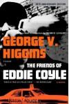 The Friends of Eddie Coyle: A Novel - George V. Higgins