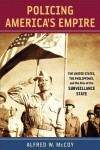 Policing America's Empire: The United States, the Philippines & the Rise of the Surveillance State (New Perspectives in SE Asian Studies) - Alfred W. McCoy