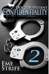 Doctor-Patient Confidentiality, Volume Two (The Confidential Series #1) - Eme Strife