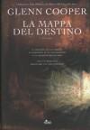 La mappa del destino - Glenn Cooper, Amalia Rincori, Velia Februari