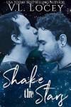 Shake the Stars - V.L. Locey