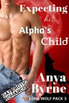 Expecting His Alpha's Child - Anya Byrne