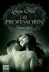 Die Professorin: Erotischer Roman (Erotik. Bastei Lübbe Taschenbücher) - Lara Hill