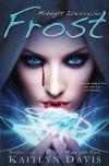 Frost (Midnight Ice) (Volume 1) - Kaitlyn Davis