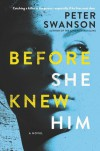 Before She Knew Him - Peter  Swanson