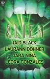 Alien - Black Jaid, Laurann Dohner, Tara Nina, Leora Gonzales