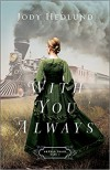 With You Always (Orphan Train) - Jody Hedlund
