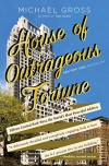 House of Outrageous Fortune: Fifteen Central Park West, the World's Most Powerful Address - Michael Gross
