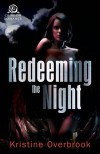 Redeeming the Night - Kristine Overbrook