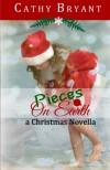 Pieces on Earth: A Christian Fiction Christmas Novella - Cathy Bryant