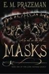 Masks - E M Prazeman