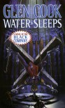Water Sleeps: A Novel of the Black Company (Glittering Stone) - Glen Cook