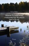 Herrn Metermanns unbedingter Wunsch nach Ruhe - Michael Böhm