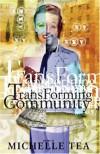 TransForming Community - Michelle Tea