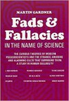 Fads and Fallacies in the Name of Science (Popular Science) - Martin Gardner