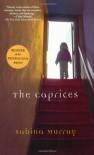 The Caprices - Sabina Murray
