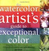Watercolor Artist's Guide to Exceptional Color - Jan Hart