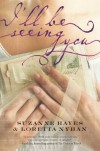 I'll Be Seeing You - 'Suzanne Hayes',  'Loretta Nyhan'