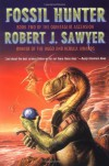 Fossil Hunter - Robert J. Sawyer