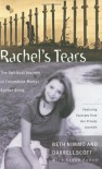Rachel's Tears: The Spiritual Journey of Columbine Martyr Rachel Scott - Darrell Scott, Steve Rabey