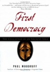 First Democracy: The Challenge of an Ancient Idea - Paul Woodruff