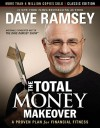 The Total Money Makeover: Classic Edition: A Proven Plan for Financial Fitness - Dave Ramsey