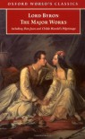 Lord Byron: The Major Works - George Gordon Byron, Jerome J. McGann