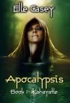 Kahayatle (Apocalypsis, #1) - Elle Casey