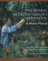 The Herbal Medicine-Maker's Handbook: A Home Manual - James  Green, Ajana Green